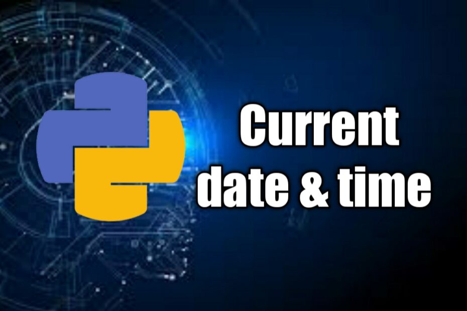 Python Current date and time