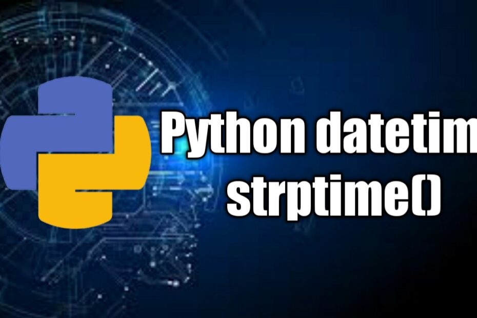 Python datetime and strptime
